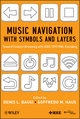 Music Navigation with Symbols and Layers: Toward Content Browsing with IEEE 1599 XML Encoding (047059716X) cover image