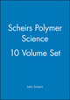 Scheirs Polymer Science, 10 Volume Set (047077956X) cover image