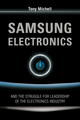 Samsung Electronics and the Struggle for Leadership of the Electronics Industry (047082266X) cover image