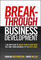 Breakthrough Business Development: A 90-Day Plan to Build Your Client Base and Take Your Business to the Next Level (047084096X) cover image