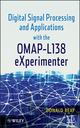Digital Signal Processing and Applications with the OMAP - L138 eXperimenter (047093686X) cover image