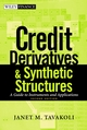 Credit Derivatives and Synthetic Structures: A Guide to Instruments and Applications, 2nd Edition (047141266X) cover image