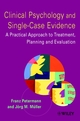 Clinical Psychology and Single-Case Evidence: A Practical Approach to Treatment Planning and Evaluation (047149156X) cover image