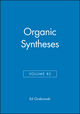 Organic Syntheses, Volume 82 (047168256X) cover image