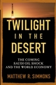 Twilight in the Desert: The Coming Saudi Oil Shock and the World Economy (047173876X) cover image
