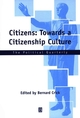 Citizens: Towards a Citizenship Culture (063122856X) cover image