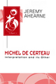 Michel de Certeau: Interpretation and Its Other (074566556X) cover image