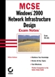 MCSE Windows 2000 Network Infrastructure Design Exam Notes: Exam 70-221 (078215316X) cover image