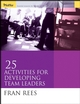 25 Activities for Developing Team Leaders (078797076X) cover image