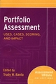 Portfolio Assessment Uses, Cases, Scoring, and Impact: Assessment Update Collections (078797286X) cover image