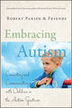 Embracing Autism: Connecting and Communicating with Children in the Autism Spectrum (078799586X) cover image