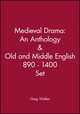 Medieval Drama: An Anthology & Old and Middle English 890 - 1400 Set