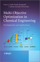 Multi-Objective Optimization in Chemical Engineering: Developments and Applications (111834166X) cover image