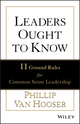 Leaders Ought to Know: 11 Ground Rules for Common Sense Leadership (111852926X) cover image