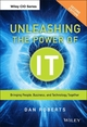 Unleashing the Power of IT: Bringing People, Business, and Technology Together, 2nd Edition (111873856X) cover image