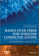Radio over Fiber for Wireless Communications: From Fundamentals to Advanced Topics (111879706X) cover image