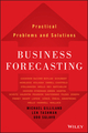 Business Forecasting: Practical Problems and Solutions (111922456X) cover image