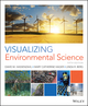 Visualizing Environmental Science, 5th Edition (111927916X) cover image