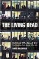 The Living Dead: Switched Off, Zoned Out - The Shocking Truth About Office Life (184112656X) cover image