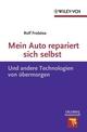 Mein Auto repariert sich selbst: Und andere Technologien von übermorgen  (352764086X) cover image