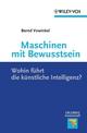 Maschinen mit Bewusstsein: Wohin Führt die Künstliche Intelligenz? (352764136X) cover image