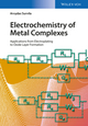 Electrochemistry of Metal Complexes: Applications from Electroplating to Oxide Layer Formation (352769126X) cover image