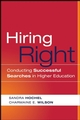 Hiring Right: Conducting Successful Searches in Higher Education (0470180870) cover image