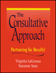 The Consultative Approach: Partnering for Results! (0470431970) cover image