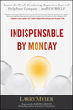 Indispensable By Monday : Learn the Profit-Producing Behaviors that will Help Your Company and Yourself (0470554770) cover image