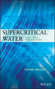 Supercritical Water: A Green Solvent: Properties and Uses (0470889470) cover image