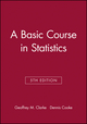 A Basic Course in Statistics, 5th Edition (0470973870) cover image