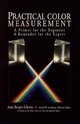 Practical Color Measurement: A Primer for the Beginner, A Reminder for the Expert (0471004170) cover image