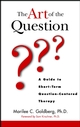 The Art of the Question: A Guide to Short-Term Question-Centered Therapy (0471123870) cover image