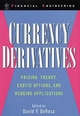 Currency Derivatives: Pricing Theory, Exotic Options, and Hedging Applications (0471252670) cover image
