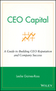 CEO Capital: A Guide to Building CEO Reputation and Company Success (0471268070) cover image