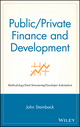Public/Private Finance and Development: Methodology/Deal Structuring/Developer Solicitation (0471333670) cover image