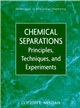 Chemical Separations: Principles, Techniques and Experiments (0471351970) cover image