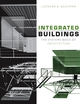 Integrated Buildings: The Systems Basis of Architecture (0471388270) cover image