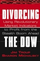 Divorcing the Dow: Using Revolutionary Market Indicators to Profit from the Stealth Boom Ahead (0471679070) cover image