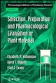Selection, Preparation and Pharmacological Evaluation of Plant Material, Volume 1 (0471942170) cover image