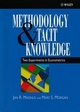 Methodology and Tacit Knowledge: Two Experiments in Econometrics (0471982970) cover image