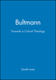 Bultmann: Towards a Critical Theology (0745606970) cover image