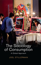 The Sociology of Consumption: A Global Approach (0745661270) cover image