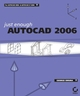 Just Enough AutoCAD 2006 (0782143970) cover image