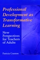 Professional Development as Transformative Learning: New Perspectives for Teachers of Adults (0787901970) cover image