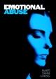 Emotional Abuse: The Trauma and the Treatment