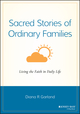 Sacred Stories of Ordinary Families: Living the Faith in Daily Life (0787962570) cover image