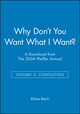 Why Don't You Want What I Want?: A Download from The 2004 Pfeiffer Annual (Volume 2, Consulting) (0787973270) cover image