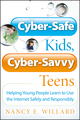 Cyber-Safe Kids, Cyber-Savvy Teens: Helping Young People Learn To Use the Internet Safely and Responsibly (0787994170) cover image