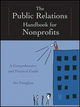 The Public Relations Handbook for Nonprofits: A Comprehensive and Practical Guide (1118336070) cover image